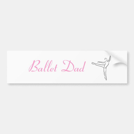 Ballet Dad bumper sticker