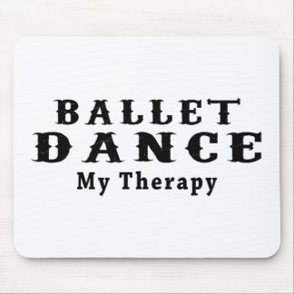 Ballet Dance My Therapy Mouse Pad
