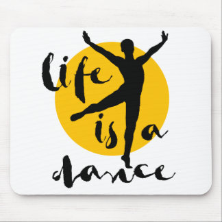 Ballet dancer Life is A dance Mouse Pad