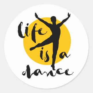 Ballet dancer Life is A dance Round Sticker