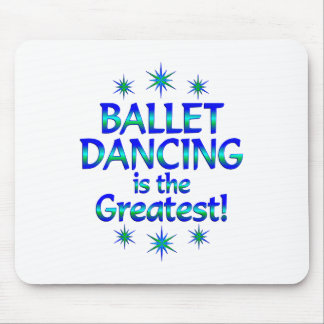Ballet Dancing is the Greatest Mousepad