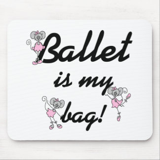 Ballet is my Bag Mouse Pads
