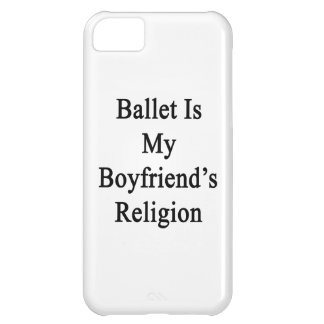 Ballet Is My Boyfriend's Religion Case For iPhone 5C