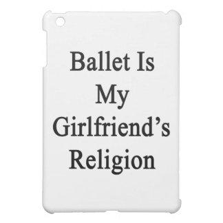 Ballet Is My Girlfriend's Religion iPad Mini Covers