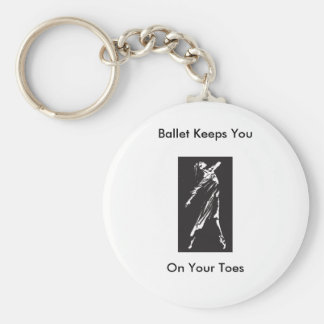 Ballet Keeps You on Your Toes Basic Round Button Key Ring
