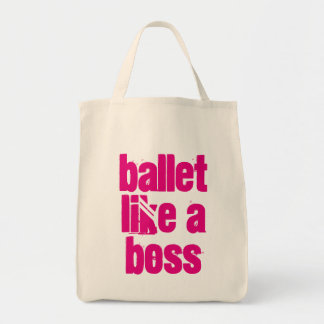 Ballet Like A Boss - White & Pink Grocery Tote Bag