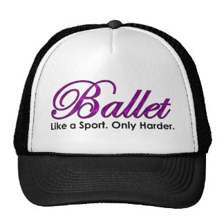 Ballet-Like a Sport, Only Harder. Hat