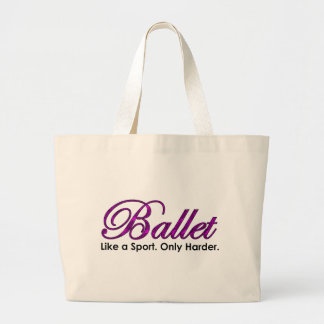 Ballet. Like a Sport. Only Harder. Large Tote Bag