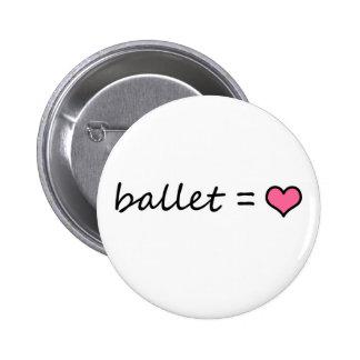 Ballet = Love 6 Cm Round Badge