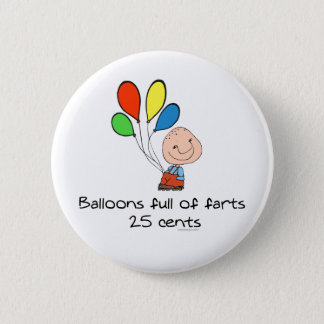 Balloons full of farts 6 cm round badge