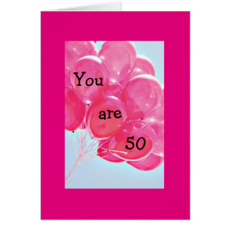 BALLOONS GALORE FOR THE FABULOUS 50th BIRTHDAY Card