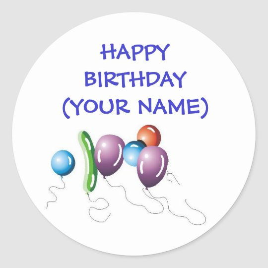 Balloons, HAPPY BIRTHDAY(YOUR NAME) Classic Round Sticker