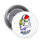 Balls Out Pinback Button