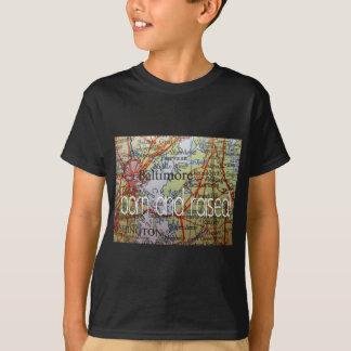 Baltimore born and raised T-Shirt
