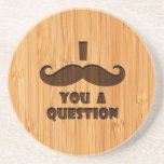 Bamboo Look & Engraved I Moustache You A Question Drink Coaster