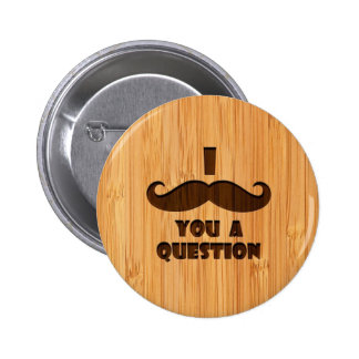 Bamboo Look & Engraved I Mustache You A Question Buttons