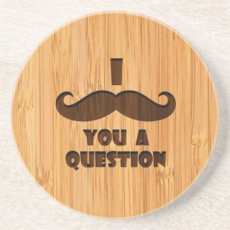 Bamboo Look & Engraved I Mustache You A Question Drink Coaster