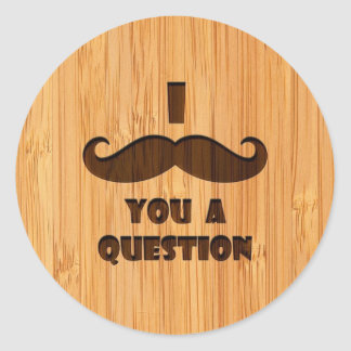 Bamboo Look & Engraved I Mustache You A Question Round Sticker