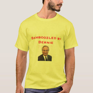 Bamboozled by Bernie T-Shirt