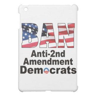 BAN Anti Second Amendment Democrats iPad iPad Mini Covers