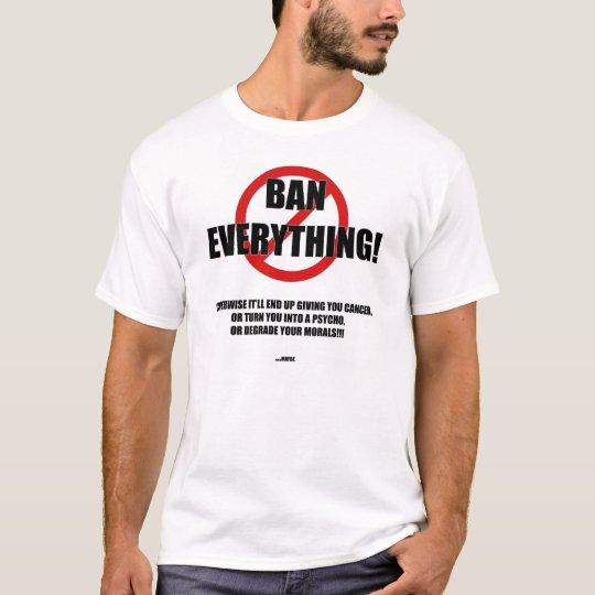 ban everything T-Shirt