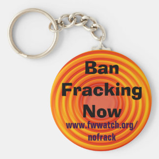 Ban Fracking Now keychain