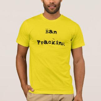 Ban Fracking T-Shirt
