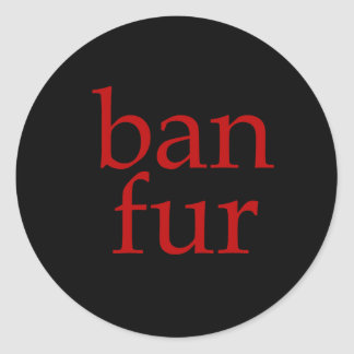 Ban Fur Round Sticker
