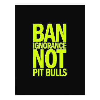 BAN IGNORANCE NOT PIT BULLS DOGS CAUSES SHOUTOUTS FLYER DESIGN