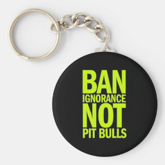 BAN IGNORANCE NOT PIT BULLS DOGS CAUSES SHOUTOUTS KEY CHAIN