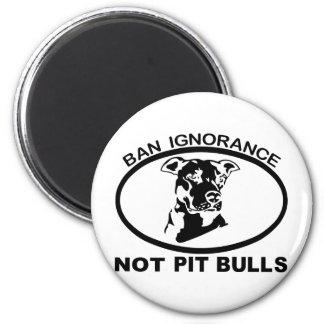 BAN PITBULL IGNORANCE NOT PITBULL MAGNET
