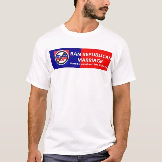 Ban Republican Marriage T-Shirt