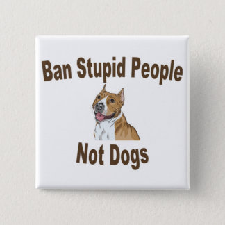 Ban Stupid People 15 Cm Square Badge