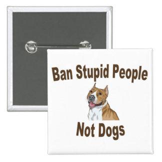 Ban Stupid People 15 Cm Square Badge