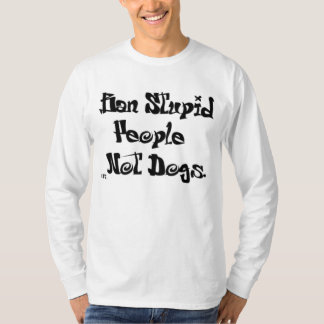 Ban stupid people, NOT DOGS! T-Shirt