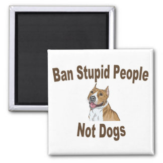 Ban Stupid People Square Magnet