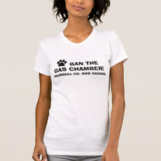 BAN the GAS CHAMBER T-Shirt