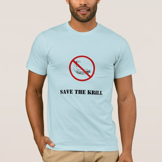 ban the whale, Save the Krill T-Shirt