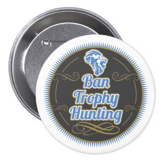 Ban Trophy Hunting 7.5 Cm Round Badge