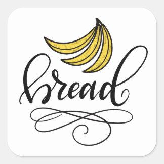 Banana bread, hand lettered square sticker