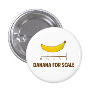 Banana For Scale 3 Cm Round Badge
