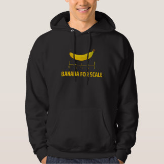 Banana For Scale Hoodie