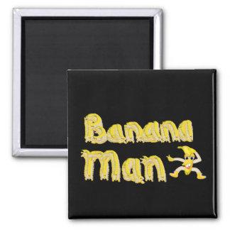 Banana Man button Square Magnet