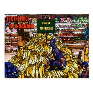 Banana Republicans:4the price of a banana postcard