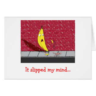 Banana Slipping - It Slipped My Mind Greeting Card
