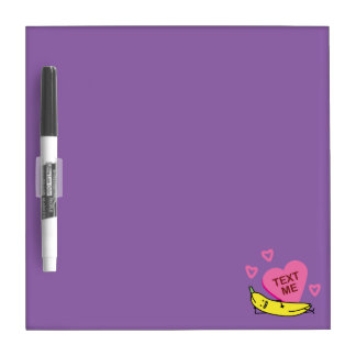 Banana Text Me Valentine smiling laying down Dry Erase Board
