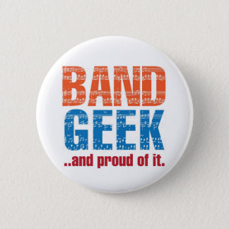 """""""Band Geek...and proud of it."""" Pin"""