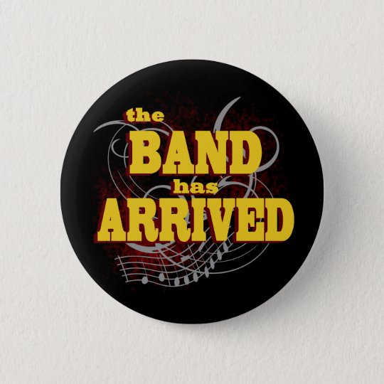 Band has Arrived/ Red 6 Cm Round Badge