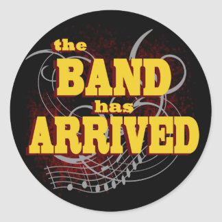 Band has Arrived/ Red Round Sticker