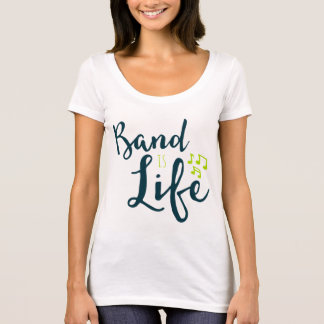 Band is Life T-Shirt